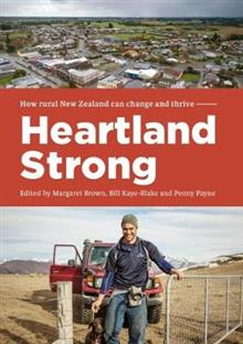 Heartland Strong: How rural New Zealand can change and thrive
