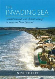 The Invading Sea: Coastal hazards and climate change in 21st-century New Zealand