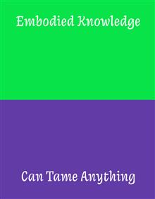 Embodied Knowledge: Can Tame Anything