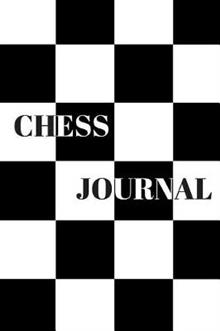 Chess Journal: Paperback A5 (6 X 9 Inches) Chess Journal, Expert Players Notebook, Logbook Of Strategies And Move 100 Lined Pages With Matte Vinyl Front Cover