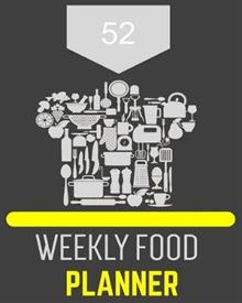 52 Weekly Food Planner: meal planner and shopping list, 2 Page Spread for Each Day of the Week plus an Area for Shopping List and Notes, family meal planner, 8x10 meal planner book (kitchen gifts).