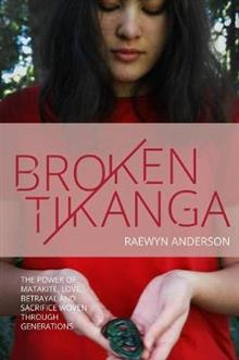 Broken Tikanga: The power of matakite, love, betrayal and sacrifice woven through generations