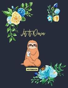 Jot It Down Notebook: Sloth Composition Notebook