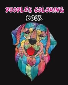 Doodles Coloring Book: Coloring Book Page for Variety of Animals Flowers and Angels Suitable for Adults or Senior Who Want to Have Meditation and Relaxation