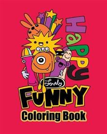 Happy Lovely Funny Coloring Book: Variety of Doodle Coloring Book Pages for Kid & Adults Relaxation an Meditation
