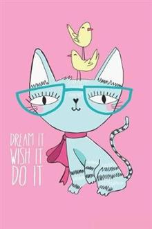 Dream It Wish It Do It: Daily Things to Do List Journal Planner Favorite Notebook Notepad Memo List Jot and Remarkable to Manage Each Task Size 6*9 Inches.