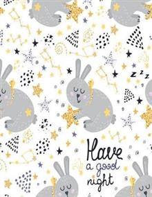 Have a good night: Have a good night bunny cover (8.5 x 11) inches 110 pages, Blank Unlined Paper for Sketching, Drawing, Whiting, Journaling & Doodling
