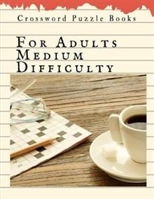 Crossword Puzzle Books For Adults Medium Difficulty: The Week Rest Easy Crossword Puzzles For Adults (Relaxing Puzzles & Unique Crossword Puzzle Series)