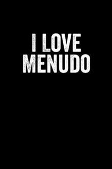 I Love Menudo: Notebook 120 Pages Journal 6x9 Blank Line
