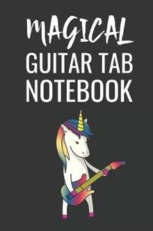 Magical Guitar Tab Notebook: Guitar Music Tab Notebook