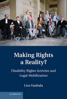 Cambridge Disability Law and Policy Series: Making Rights a Reality?: Disability Rights Activists and Legal Mobilization
