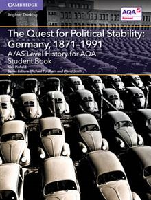 A/AS Level History for AQA The Quest for Political Stability: Germany, 1871-1991 Student Book