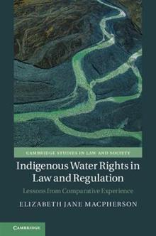 Indigenous Water Rights in Law and Regulation: Lessons from Comparative Experience