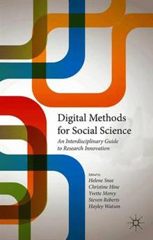 Digital Methods for Social Science: An Interdisciplinary Guide to Research Innovation