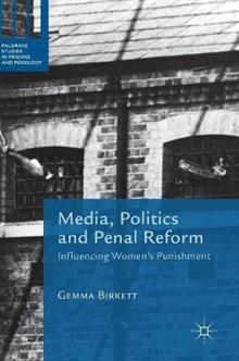 Media, Politics and Penal Reform: Influencing Women's Punishment