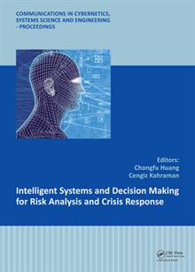 Intelligent Systems and Decision Making for Risk Analysis and Crisis Response: Proceedings of the 4th International Conference on Risk Analysis and Crisis Response, Istanbul, Turkey, 27-29 August 2013