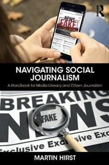Navigating Social Journalism: A Handbook for Media Literacy and Citizen Journalism