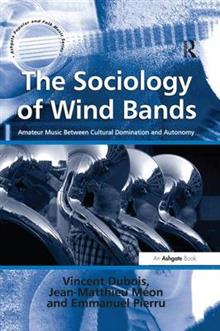 The Sociology of Wind Bands: Amateur Music Between Cultural Domination and Autonomy