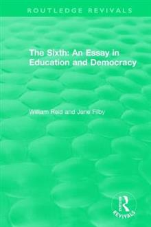 The Sixth: An Essay in Education and Democracy