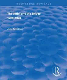 The Artist and the Bridge: 1700-1920