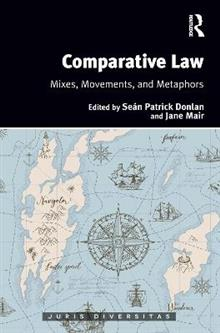 Comparative Law: Mixes, Movements, and Metaphors