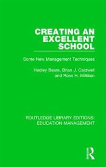 Creating an Excellent School: Some New Management Techniques