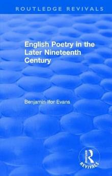 : English Poetry in the Later Nineteenth Century (1933)
