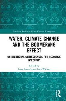 Water, Climate Change and the Boomerang Effect: Unintentional Consequences for Resource Insecurity