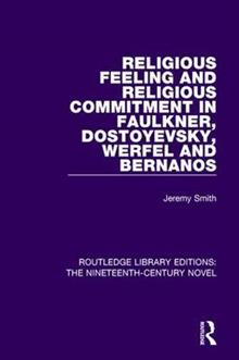 Religious Feeling and Religious Commitment in Faulkner, Dostoyevsky, Werfel and Bernanos