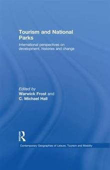 Tourism and National Parks: International Perspectives on Development, Histories and Change