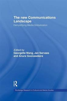 The New Communications Landscape: Demystifying Media Globalization