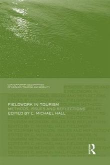 Fieldwork in Tourism: Methods, Issues and Reflections