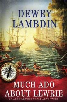 Much ADO about Lewrie: An Alan Lewrie Naval Adventure
