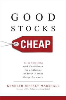 Good Stocks Cheap: Value Investing with Confidence for a Lifetime of Stock Market Outperformance