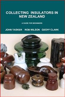 Collecting Insulators in New Zealand - - A guide for beginners