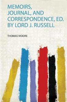 Memoirs, Journal, and Correspondence, Ed. by Lord J. Russell
