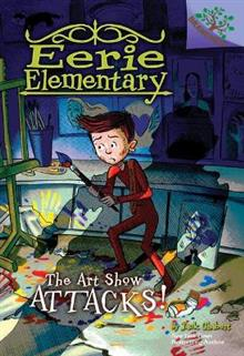 The Art Show Attacks!: A Branches Book (Eerie Elementary #9), Volume 9: A Branches Book