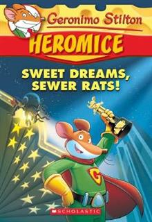 Geronimo Stilton Heromice #10: Sweet Dreams, Sewer Rats!
