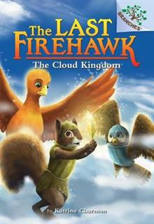 The Cloud Kingdom: A Branches Book (the Last Firehawk #7), Volume 7
