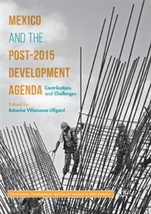 Mexico and the Post-2015 Development Agenda: Contributions and Challenges