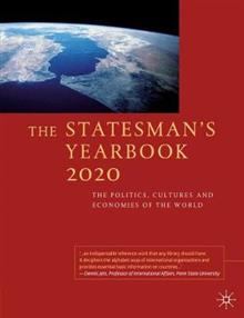 The Statesman's Yearbook 2020: The Politics, Cultures and Economies of the World