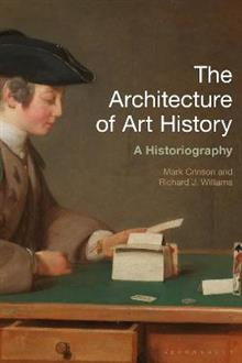 The Architecture of Art History: A Historiography