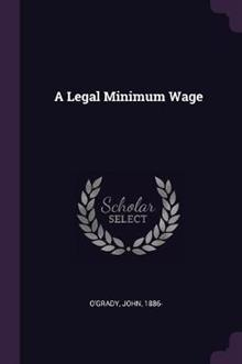 A Legal Minimum Wage