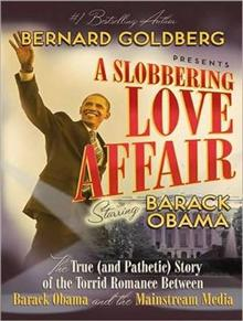 A Slobbering Love Affair: The True (and Pathetic) Story of the Torrid Romance Between ckck Obama and the Mainstream Media