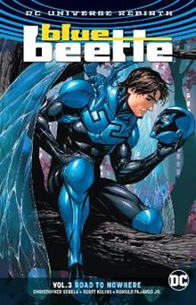 Blue Beetle Volume 3: Road to Nowhere