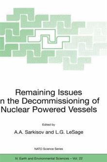 Remaining Issues in the Decommissioning of Nuclear Powered Vessels: Including Issues Related to the Environmental Remediation of the Supporting Infrastructure