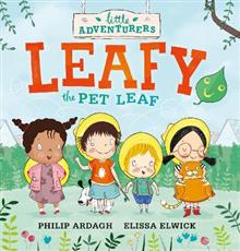 The Little Adventurers: Leafy the Pet Leaf