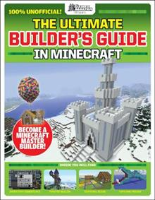 The Ultimate Builder's Guide in Minecraft (GamesMaster Presents)