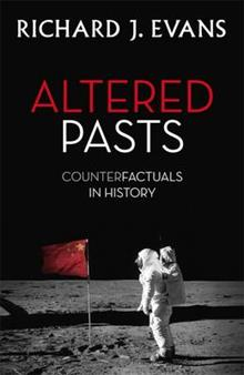 Altered Pasts: Counterfactuals in History