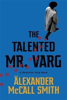 The Talented Mr Varg: A Detective Varg novel